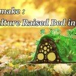 How to build a hugelkultur bed